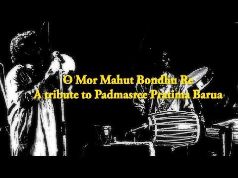 O Mor Mahut Bondhu Re - A Tribute To Padmasree Pratima Barua