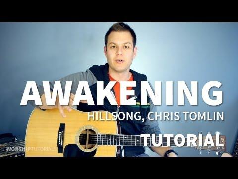 Awakening - Hillsong, Chris Tomlin - Tutorial