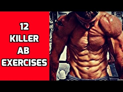 12 Killer Ab Exercises for your Ab Workouts