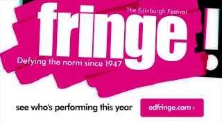 Edinburgh Festival Fringe 2015 - What The FRINGE!?