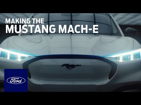 Making the Mustang Mach-E | Mustang Mach-E | Ford