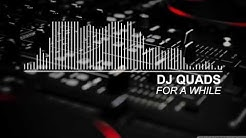 Dj Quads - For A While
