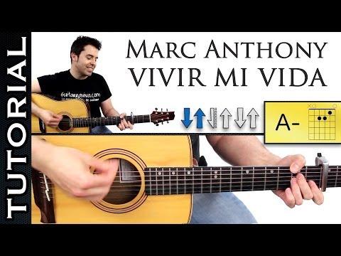 Como tocar Vivir mi vida en guitarra tutorialacordes y ritmo Marc Anthony