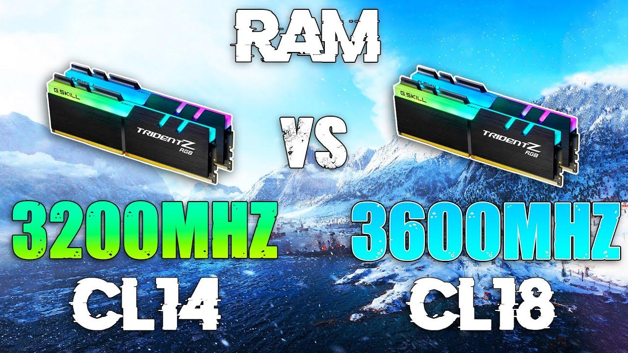 3200MHZ CL14 vs 3600MHz CL18 RAM