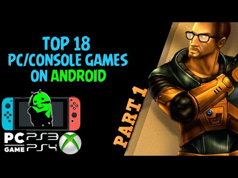 Top 18 PC/Console Games On Android ││ PC Games Ported On Android
