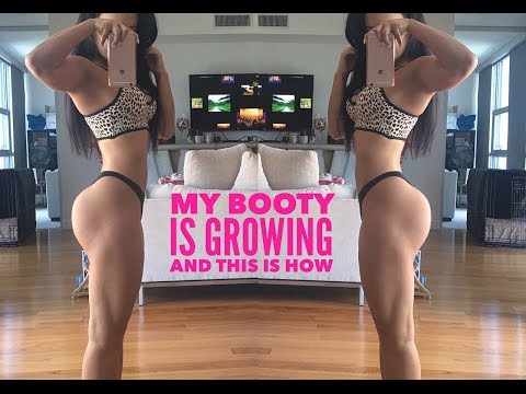MY BOOTY IS GROWING AND THIS IS HOW