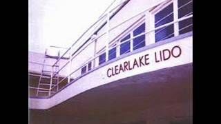 Clearlake - I Hang on Every word you say