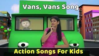 Vans Vans Vans Song | Action Songs For Kids | Nursery Rhymes With Actions | Baby Rhymes