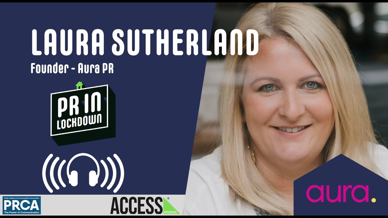 """I'm always re-thinking my business"" - Laura Sutherland, Aura PR"