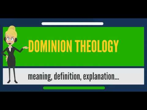 What is DOMINION THEOLOGY? What does DOMINION THEOLOGY mean? DOMINION THEOLOGY meaning