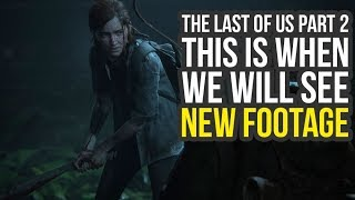The Last Of Us Part 2   Sony Announces When We Will See More Footage The Last Of Us 2 Release Date