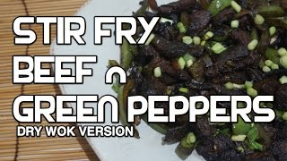 Stir Fry Beef N Green Peppers Recipe - Asian Wok