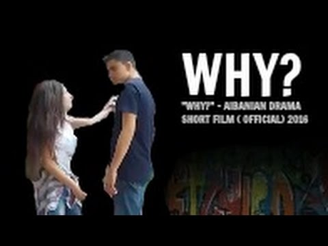 """WHY?"" - Albanian Drama - (short film) 2016"