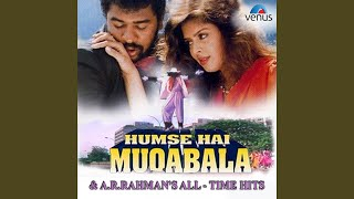 "Provided to by believe sas muqabala (from ""hum se hai kadalan"") · mano, swarnalatha humse & a.r. rahman's all time hit..."