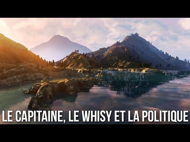 Le Capitaine, le whisy et la politique - Civil sur FailyV - GTA V RP