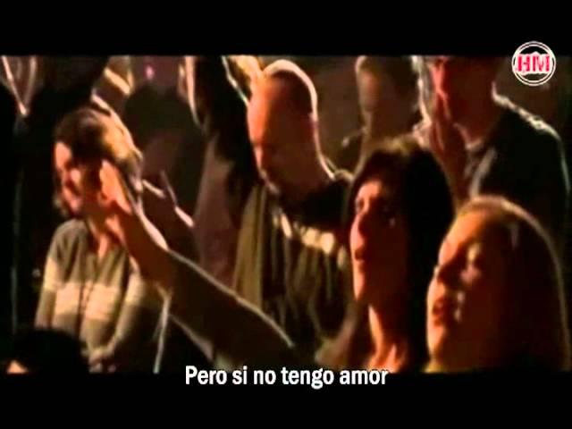 matt-redman-if-i-have-not-love-subtitulado-espanol-history-maker