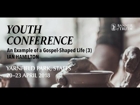 Evening Worship: An Example of a Gospel-Shaped Life (3) – Ian Hamilton