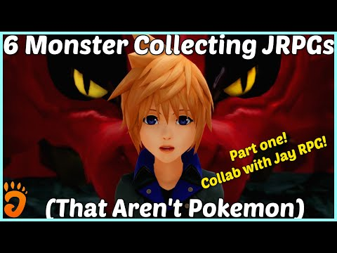 6 Monster Collecting JRPGs That Aren't Pokemon (Part 1 - Collab With Jay RPG!)