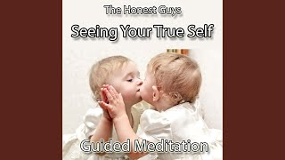 Seeing Your True Self (Guided Meditation)