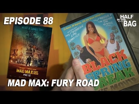 Half in the Bag: Mad Max: Fury Road