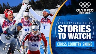 Cross Country Stories to Watch at PyeongChang 2018 | Olympic Winter Games