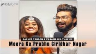 Full song meera ke prabhu giridhar nagar # sachet parampara official video