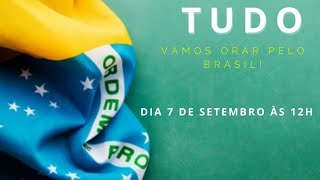 Pare tudo !  Vamos orar pelo Brasil ?