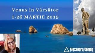 Venus in Varsator 1-26 Martie 2019 by Astrolog Alexandra Coman