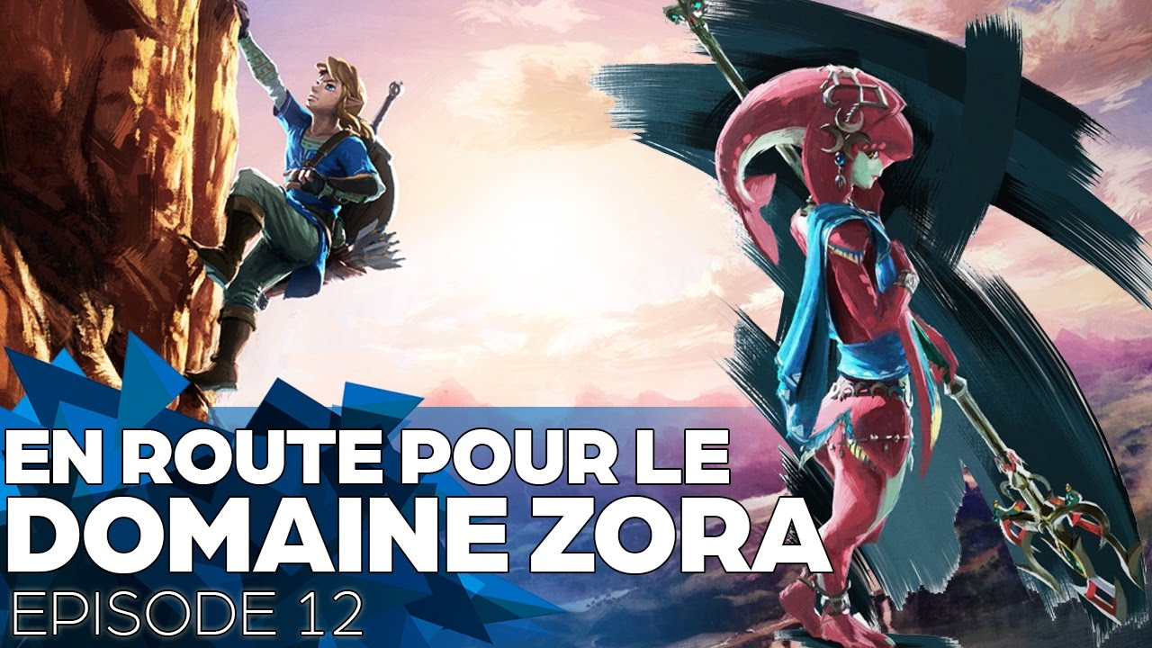 [12] Au secours du Domaine Zora ! - Zelda : Breath Of The Wild