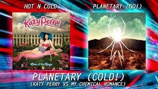Planetary (COLD!) (Katy Perry VS My Chemical Romance mashup)