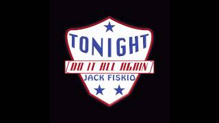 Jack Fiskio - Tonight (Do It All Again)