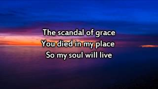 Скачать Hillsong Scandal Of Grace Instrumental With Lyrics