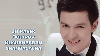 Jo'rabek Qodirov - Dushanbadan shanbagacha | Журабек Кодиров - Душанбадан шанбагача
