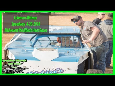 Midwest Modified Heat Races - Lebanon Midway Speedway 4-20-2018