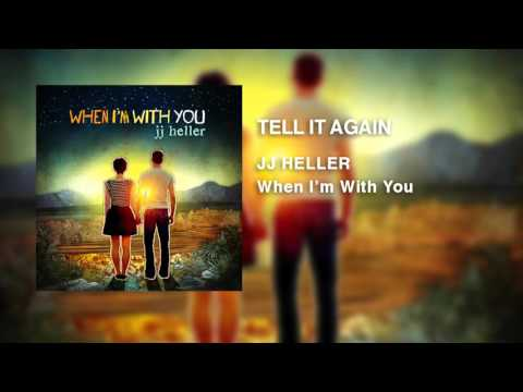 JJ Heller - Tell It Again (Official Audio Video)