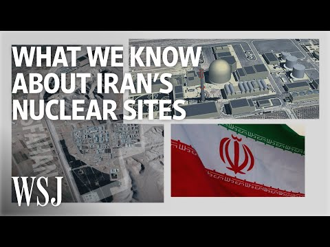 Iran's Nuclear Program: What We Know About Tehran's Key Sites | WSJ