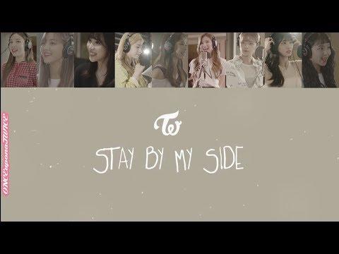 TWICE 트와이스 - Stay By My Side 한국어/발음/일본어/영어 가사 ENG/ROM/KAN Color Coded Lyrics 深夜のダメ恋図鑑 OST トゥワイス 歌詞
