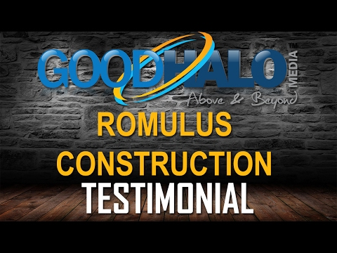 Good Halo Media Review/Testimonial By Romulus Construction
