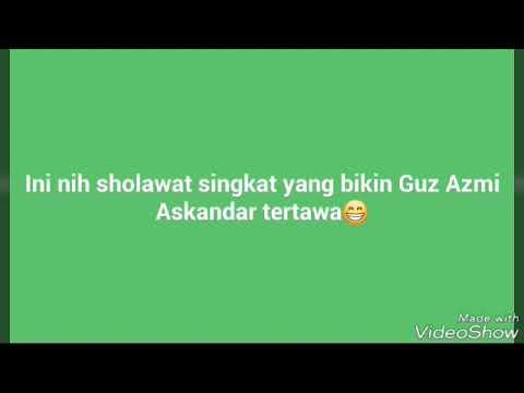 Ini Nih Sholawat Singkat Yang Bikin Guz Azmi Tertawa