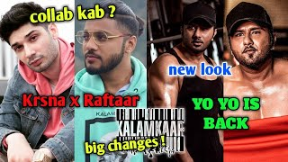 Kr$na x Raftaar ? Kalamkaar big Changes ! Honey Singh Body transformation
