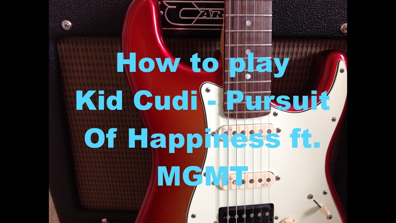 How To Play Kid Cudi Pursuit Of Happiness Ft Mgmt Guitar Lesson