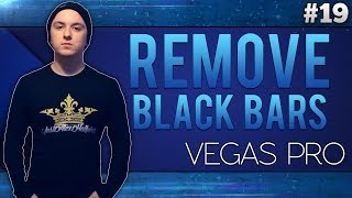 Sony Vegas Pro 13: How To Remove Black Bars - Tutorial #19