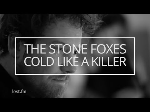 The Stone Foxes - Cold Like A Killer (Last.fm Sessions)