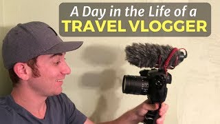 A Day in the Life of a Travel Vlogger