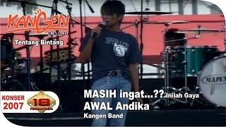 GAYA ANDIKA KANGEN BAND BIKIN MELELEH Tentang Bintang Live Konser Bengkulu 09 Maret 2007