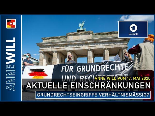 Anne Will | 17.05.2020 | Einschränkungen - Sind die Grundrechtseingriffe verhältnismäßig? (ARD)
