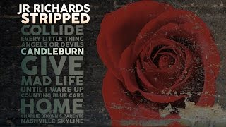 "JR Richards - Candleburn - Album ""Stripped"" (Original Singer DISHWALLA)"