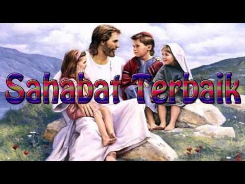 Lagu Rohani Kristen - Sahabat Terbaik