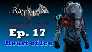 Heart of Ice (Batman: Arkham City Remastered Walkthrough) Ep. 17