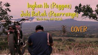 Ingkon Ho | Reggae | Juki Batak | Rearange | COVER